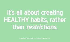 habitsrather than restrictions