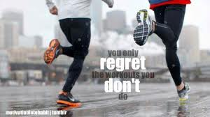 you only regret the workouts